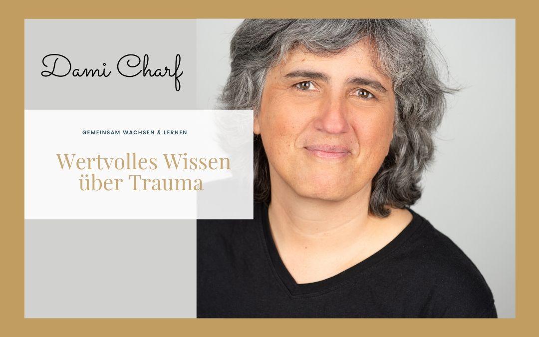 Wertvolles Wissen über Trauma – Interview mit Dami Charf